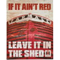 "Kyltti ""Farmall if it ain't red, leave it in the shed"""