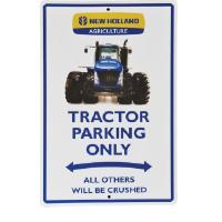 "Kyltti ""New Holland tractor parking only"""